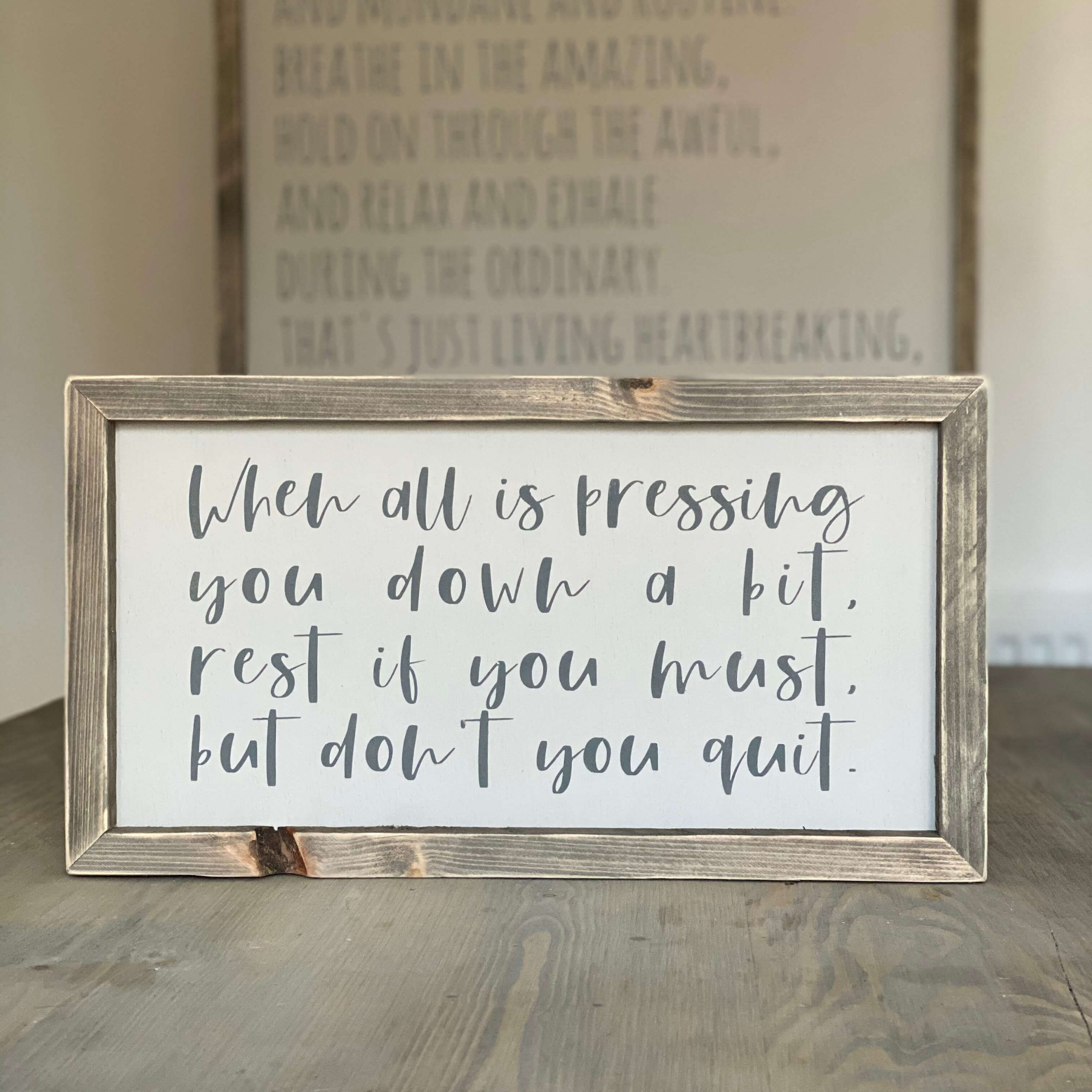 Dont you quit - rustic framed wooden sign