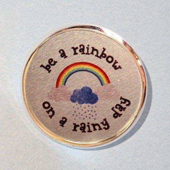 pin badge be a rainbow on a rainy day