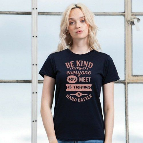 Be kind top everyone is fighting a hard battle black rose gold