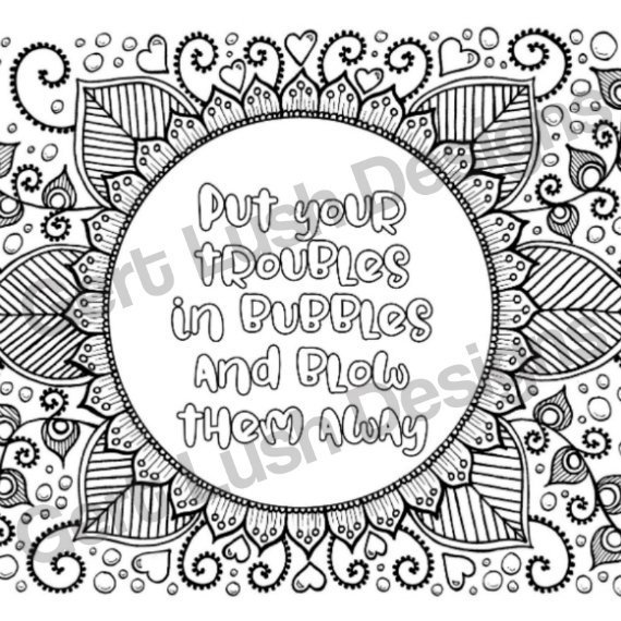 A4 Print At Home Positive Mindful Colouring Sheet With Inspirational Quote – Troubles In Bubbles Kind Shop 2