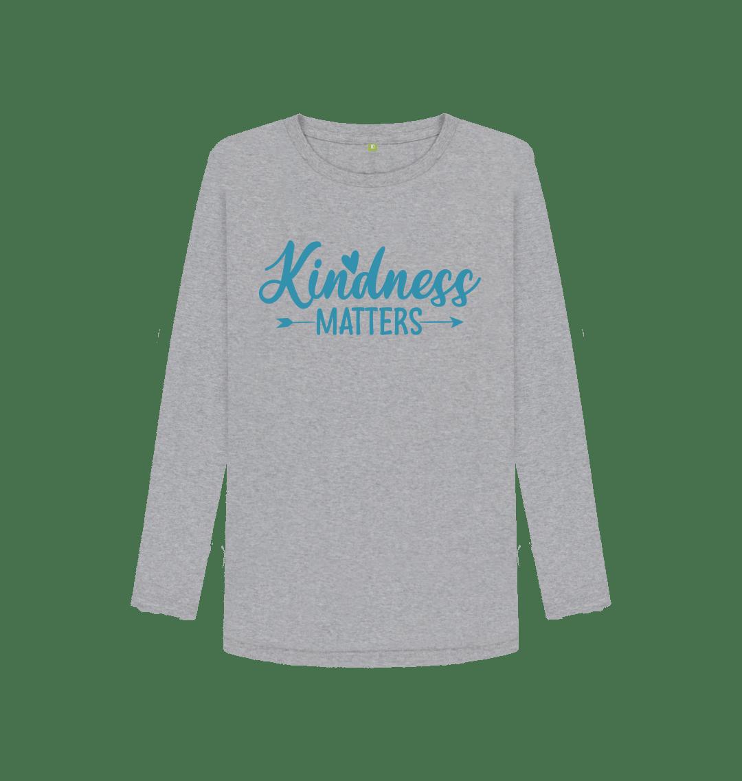 Kindness Matters Women's Long Sleeve Top in Grey