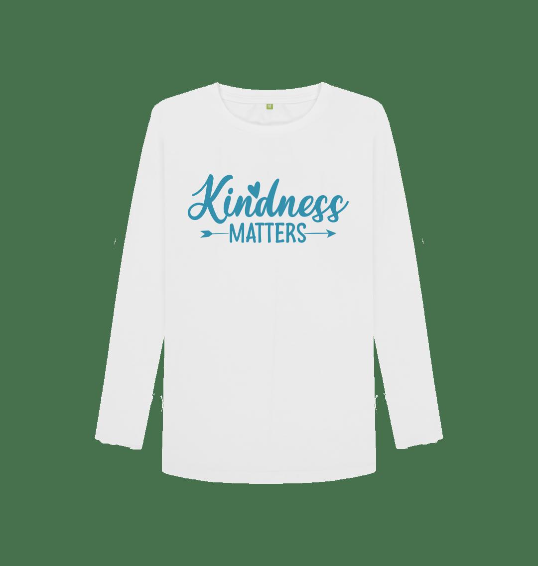 Kindness Matters Women's Long Sleeve Top White
