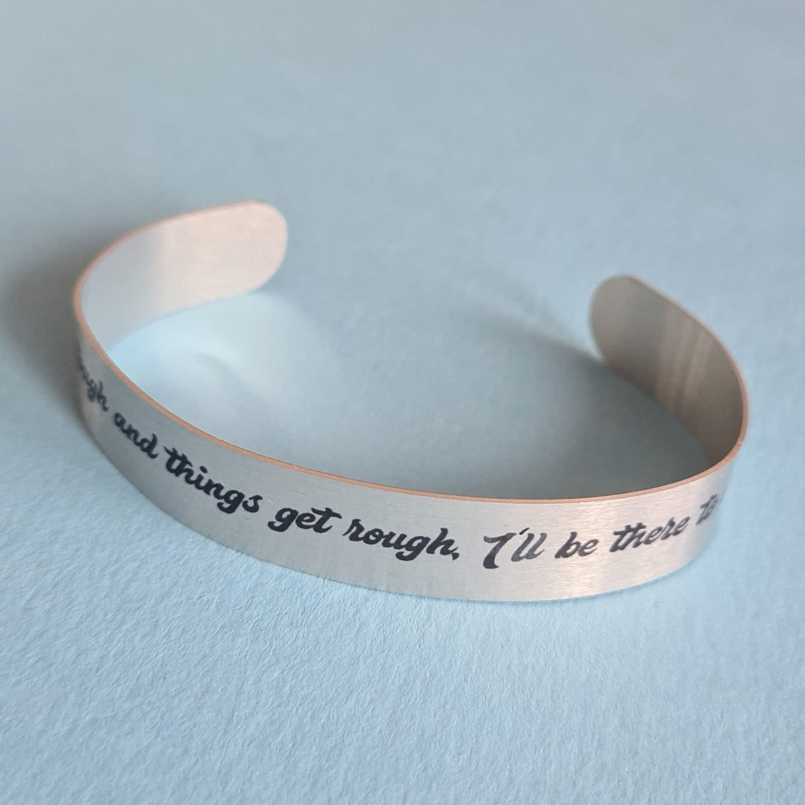 When life is tough and things get rough, I'll be there to hold your hand quote bracelet bangle
