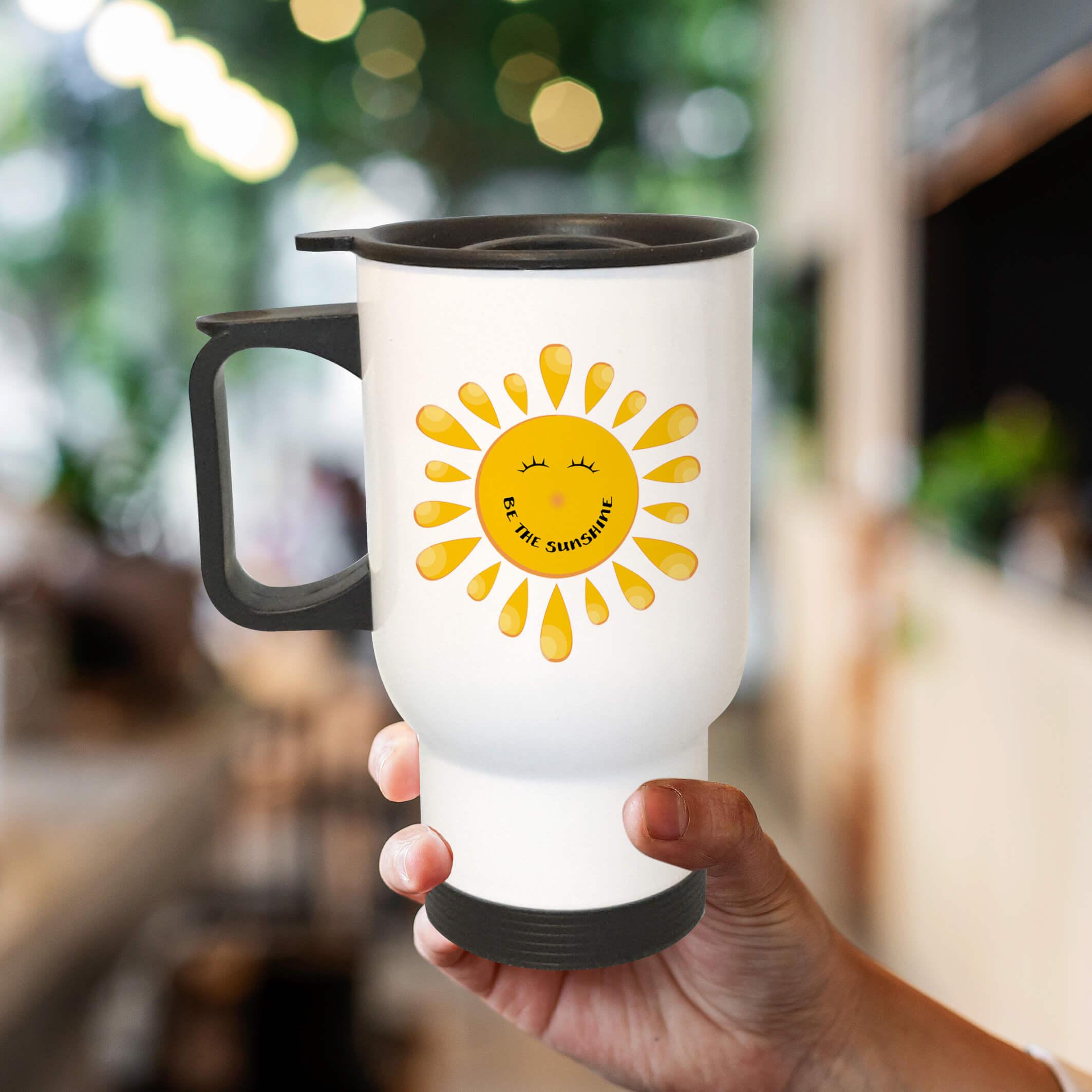 pretty coffee travel mug be the sunshine