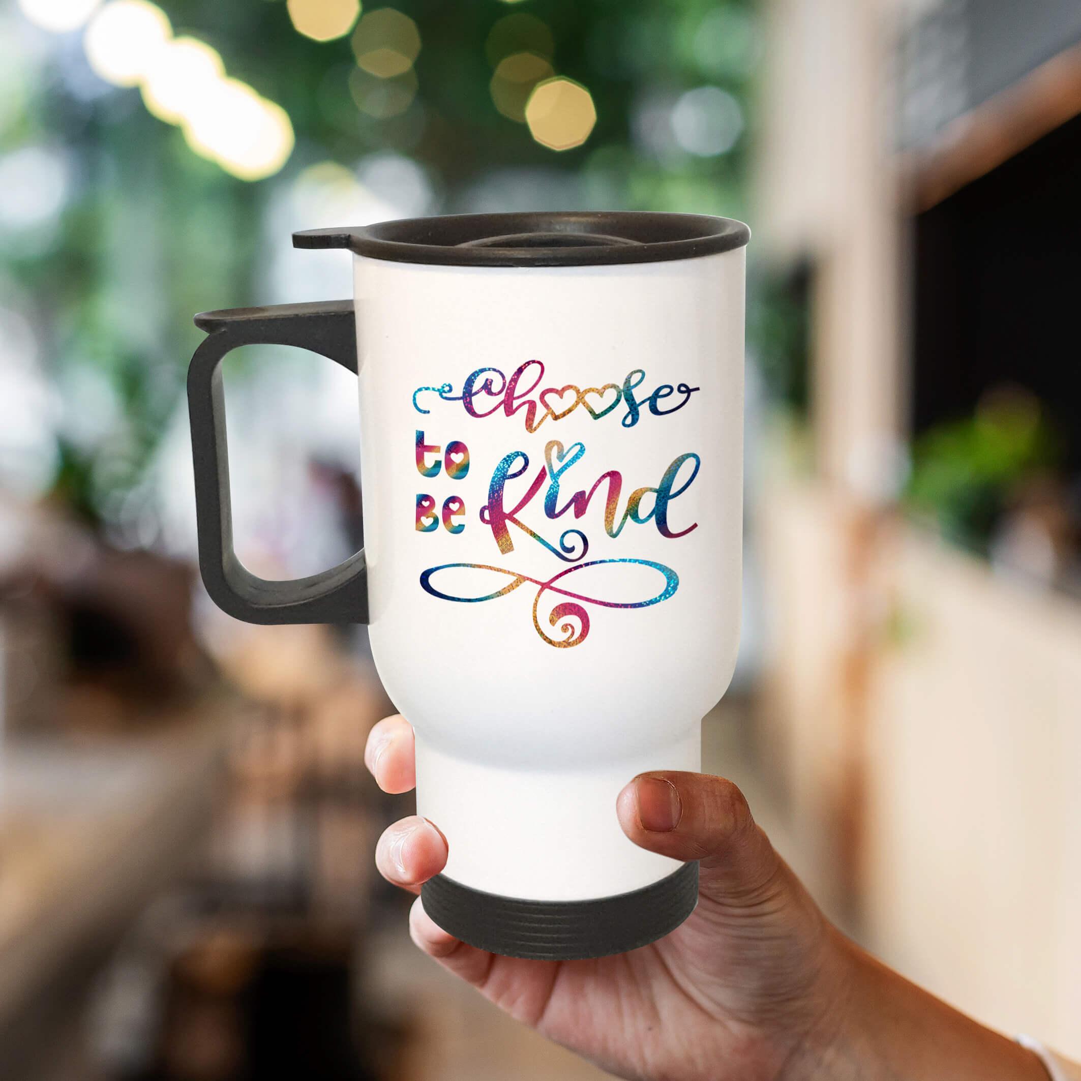 pretty travel mug choose to be kind