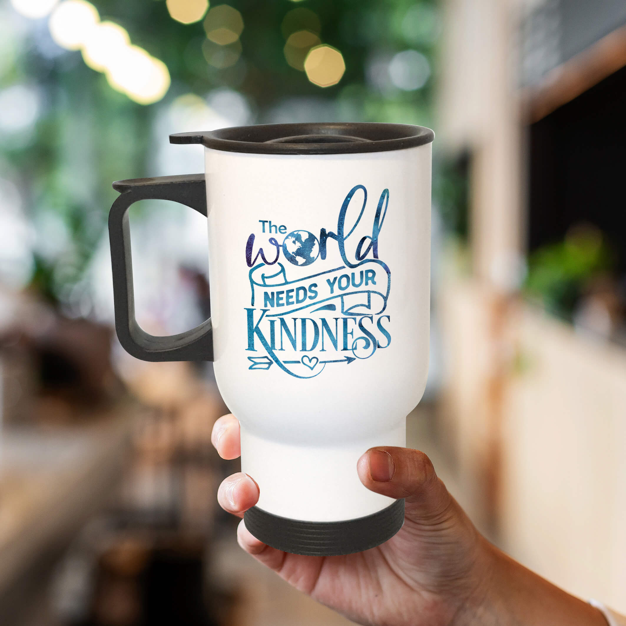 travel coffee mug the world needs your kindness