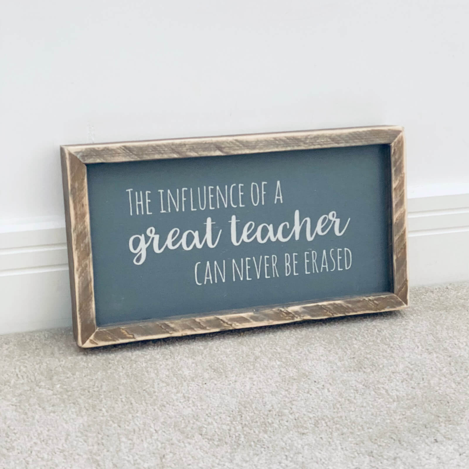 The Influence of a Great Teacher | Rustic Framed Wood Sign Kind Shop