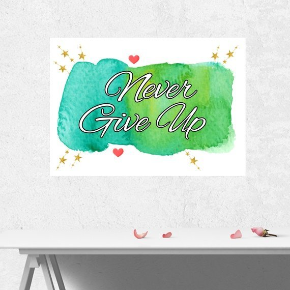 Positive Artwork Poster Print With Motivational Positive Quote – Never Give Up Kind Shop