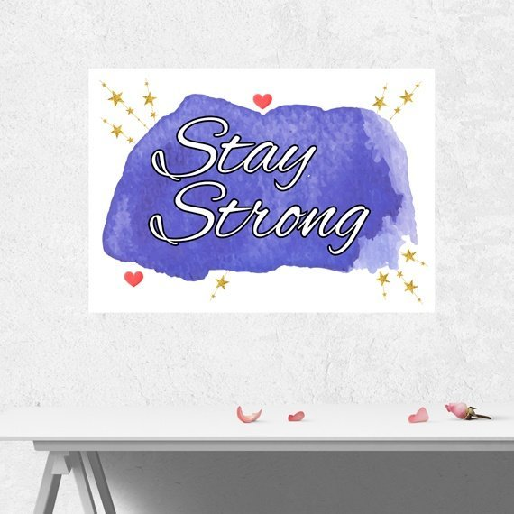 Positive Artwork Poster Print With Motivational Positive Quote – Stay Strong Kind Shop