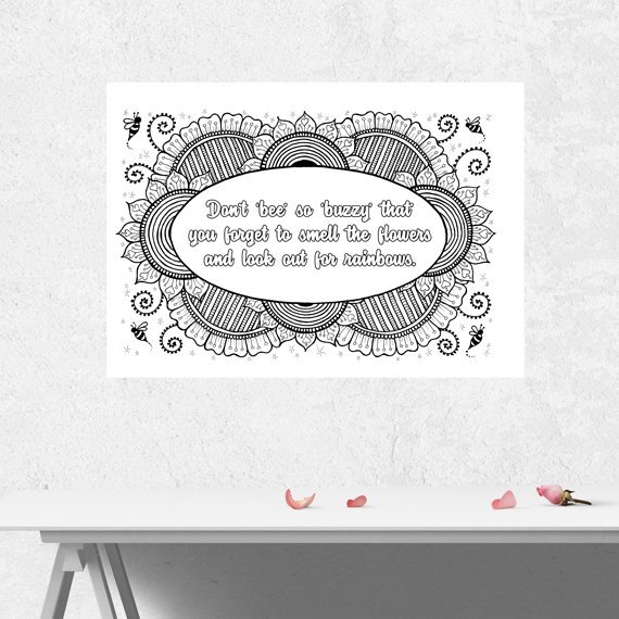 Positive Mindful Colouring Sheet Artwork Poster Print With Inspirational Quote – Buzzy Bee Kind Shop