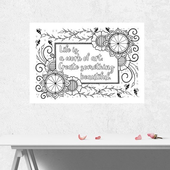 Positive Mindful Colouring Sheet Artwork Poster Print With Inspirational Quote – Life Is A Work Of Art Kind Shop