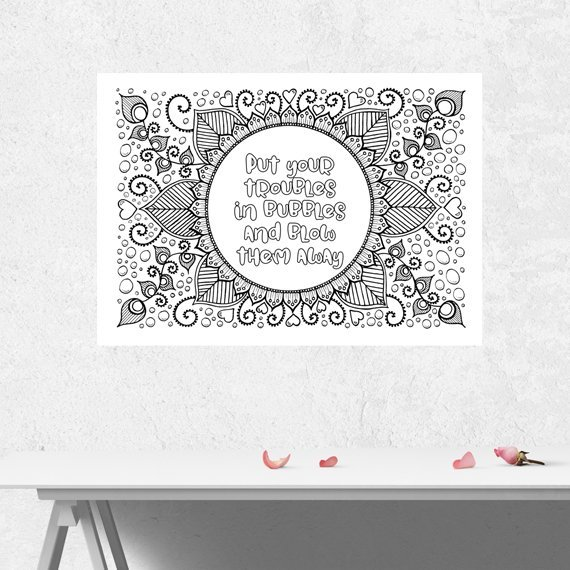 Positive Mindful Colouring Sheet Artwork Poster Print With Inspirational Quote – Troubles In Bubbles Kind Shop