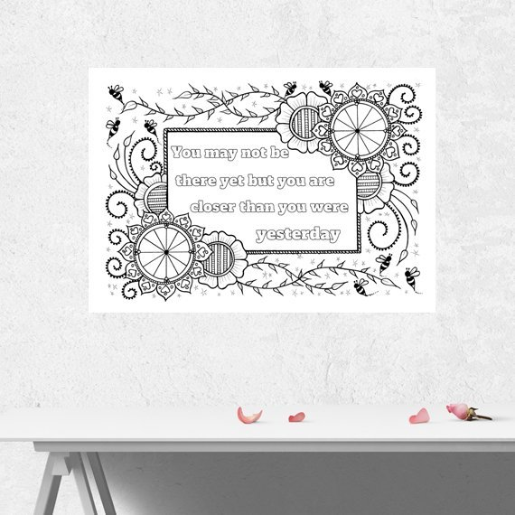 Positive Mindful Colouring Sheet Artwork Poster Print With Motivational Quote – You May Not Be There Yet Kind Shop