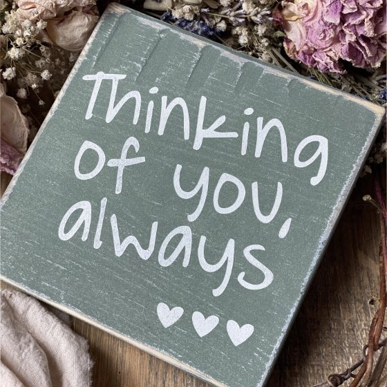 Thinking of You Always Sign - Rustic Wooden Hand Painted