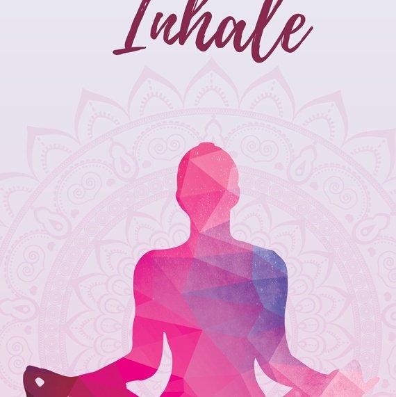 Yoga Meditation Positive Artwork Poster Print With Inspirational Positive Quote – Inhale Exhale Kind Shop 2