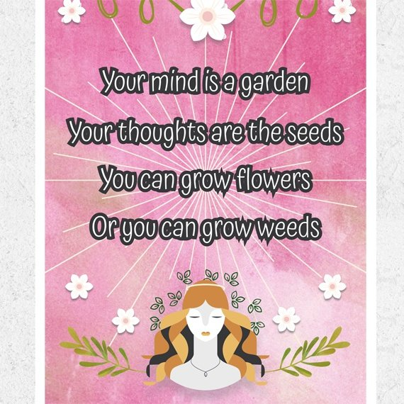 Positive Artwork Poster Print With Motivational Quote – Your Mind Is A Garden Kind Shop 2