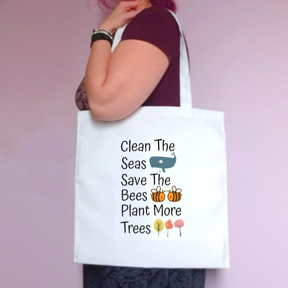 Eco-Friendly Reusable Fabric Tote Bag   Clean The Seas, Save The Bees, Plant More Trees Kind Shop