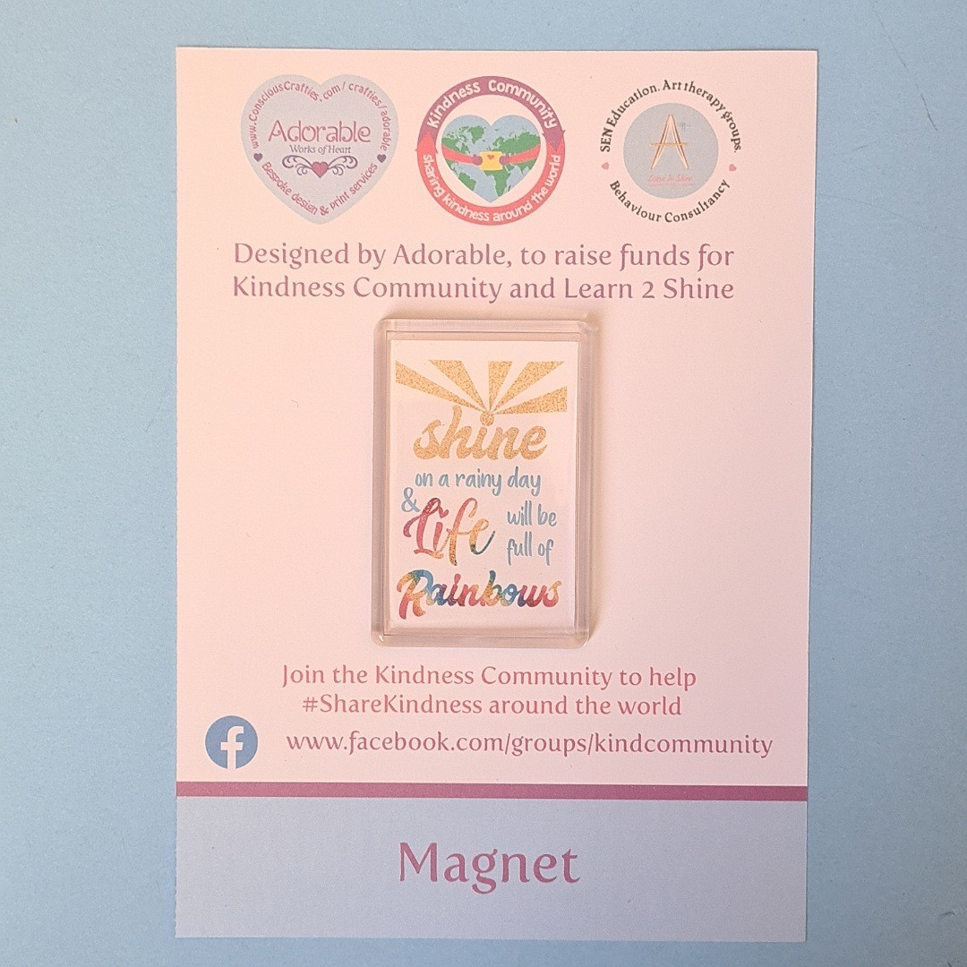 Magnet: Shine on a rainy day and life will be full of rainbows. Fundraising Magnet Kind Shop 2