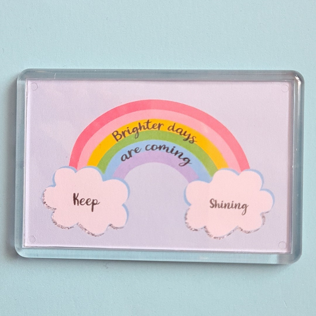 Magnet: Brighter days are coming. Keep shining. Kindness Magnet Kind Shop