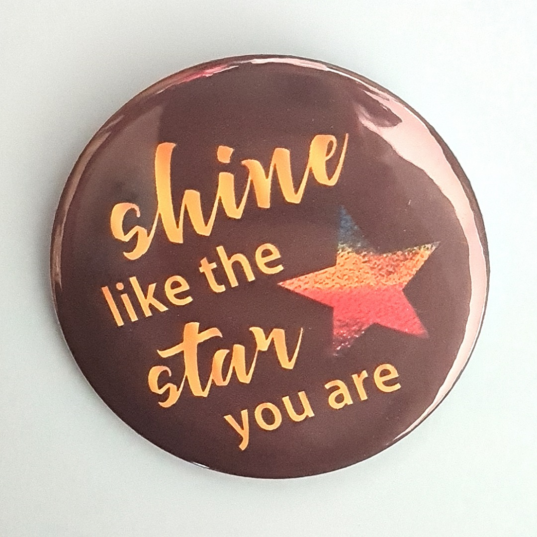 Badge: Shine like the star you are. Fundraising badge. Kind Shop