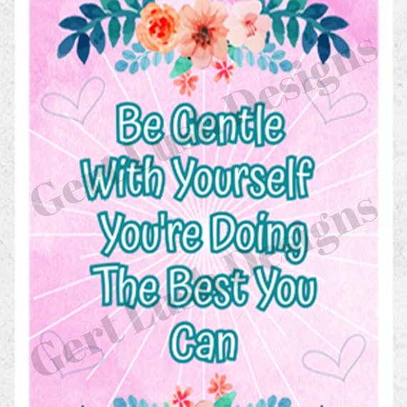 Positive Artwork Poster Print With Positive Quote – Be Gentle With Yourself Kind Shop 2