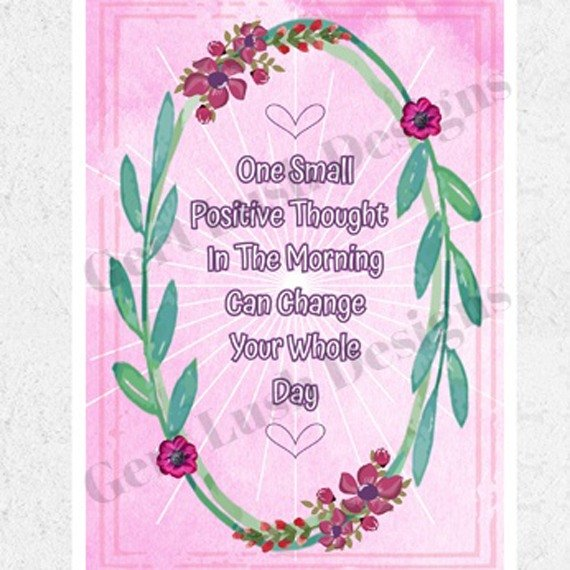 Positive Artwork Poster Print With Positive Quote – One Small Positive Thought In The Morning Kind Shop 2