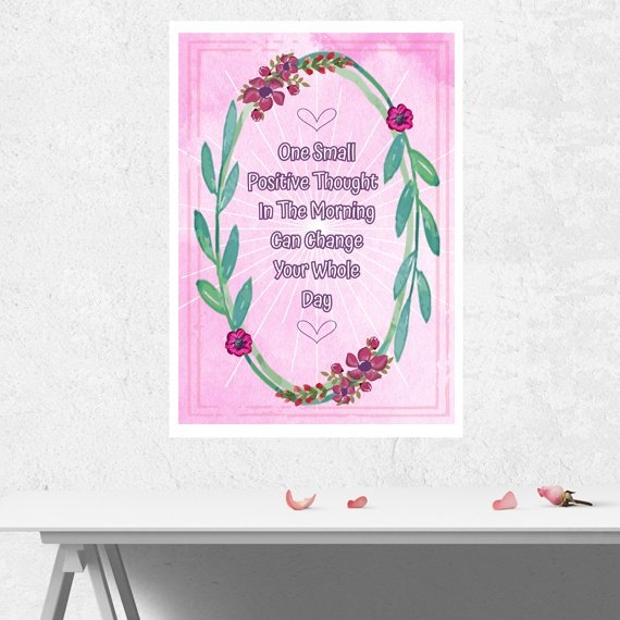 Positive Artwork Poster Print With Positive Quote – One Small Positive Thought In The Morning Kind Shop