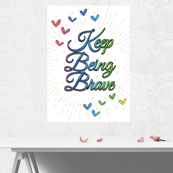 Positive Artwork Poster Print With Positive Quote – Keep Being Brave Kind Shop