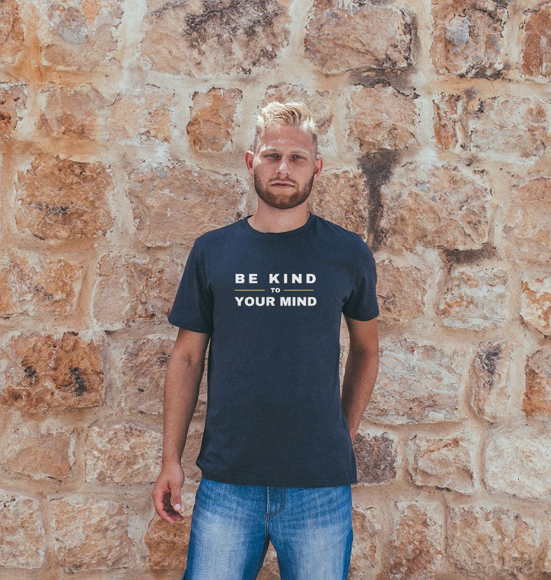 BE KIND TO YOUR MIND Mens Mental Health T-shirt Top – Organic Cotton, Vegan Kind Shop 4