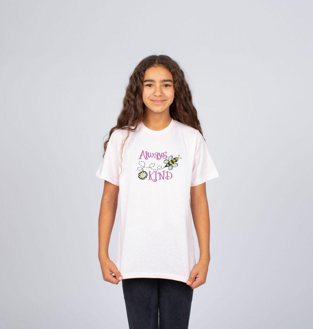 'Always Be Kind' Children's T Shirt - Soft Organic Cotton pink