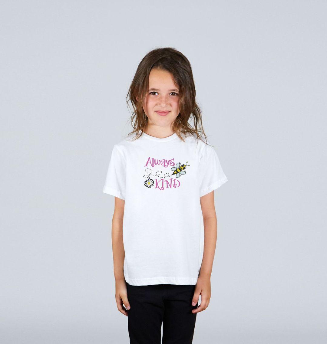 'Always Be Kind' Children's T Shirt - Soft Organic Cotton white