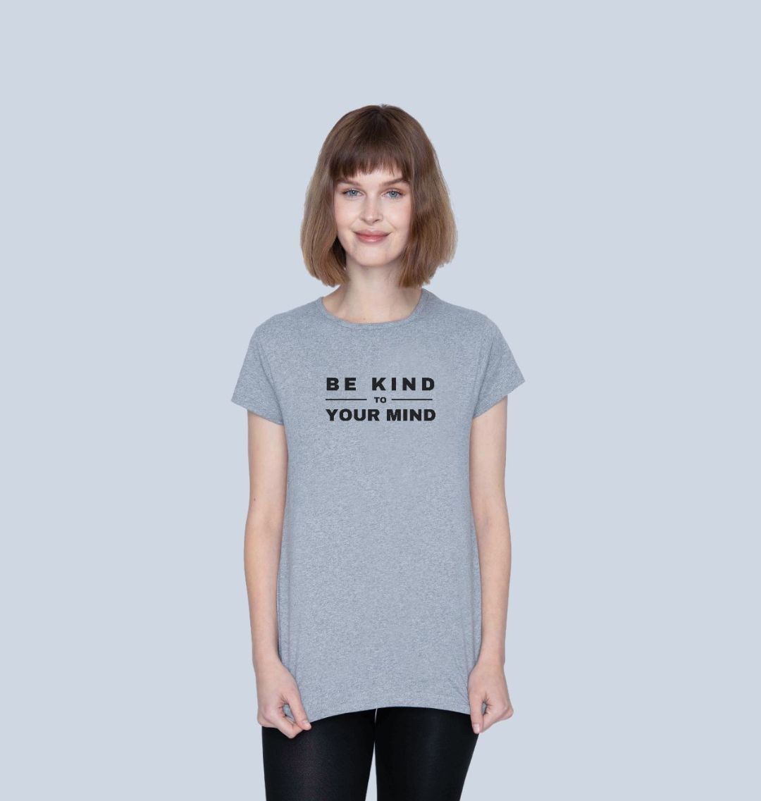 BE KIND TO YOUR MIND Womens Mental Health T-shirt Top grey