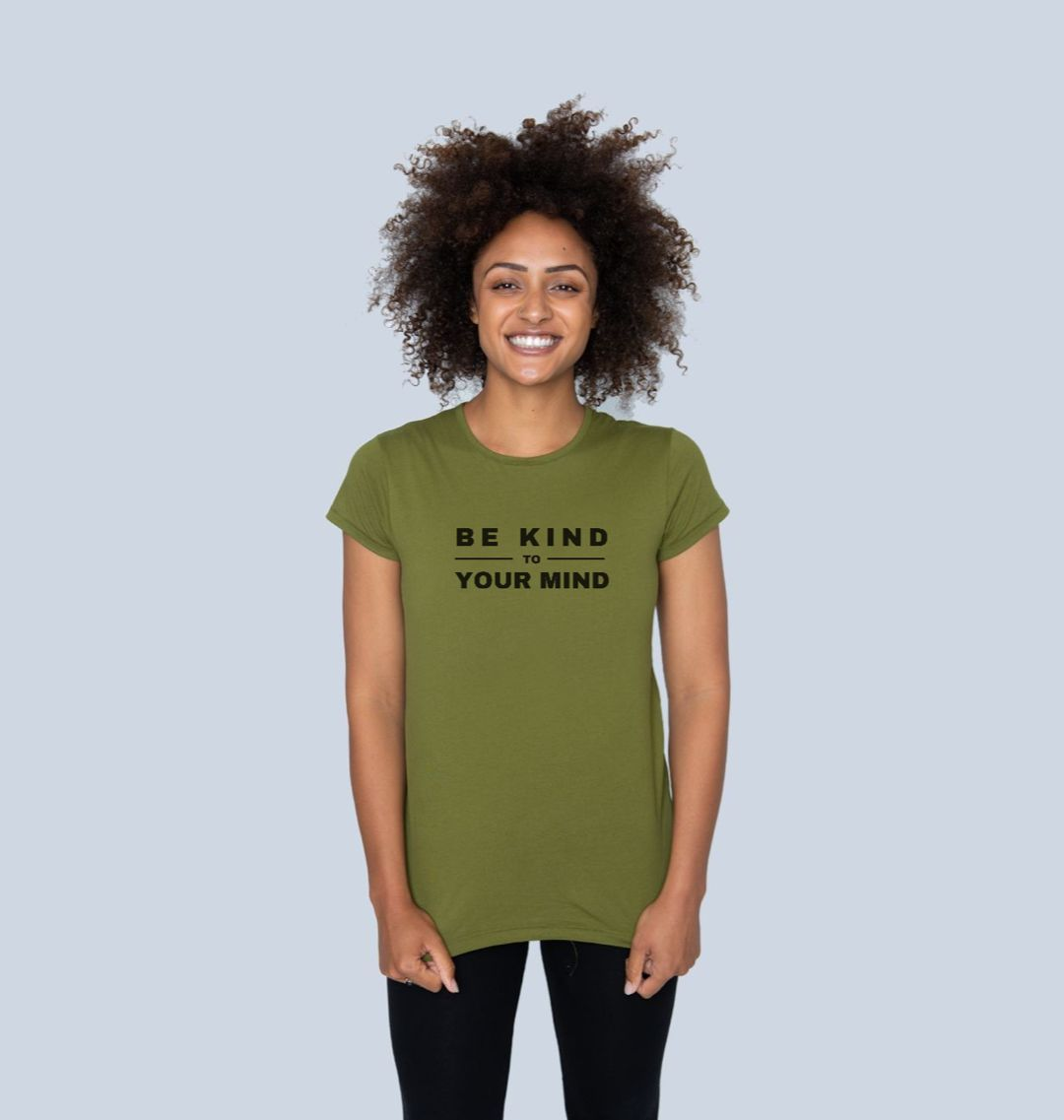 BE KIND TO YOUR MIND Womens Mental Health T-shirt Top moss green