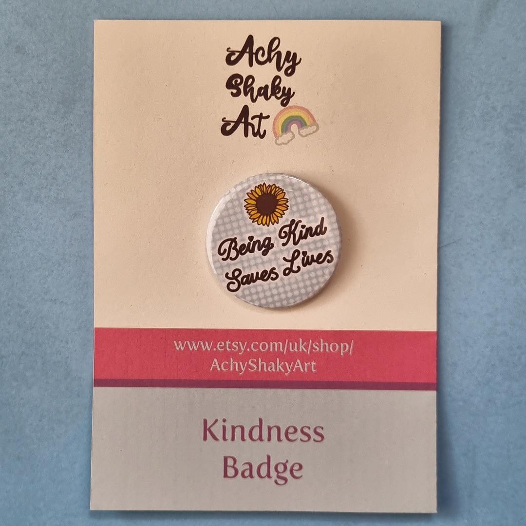 Badge: Being kind saves lives. Mental health kindness badge. Kind Shop