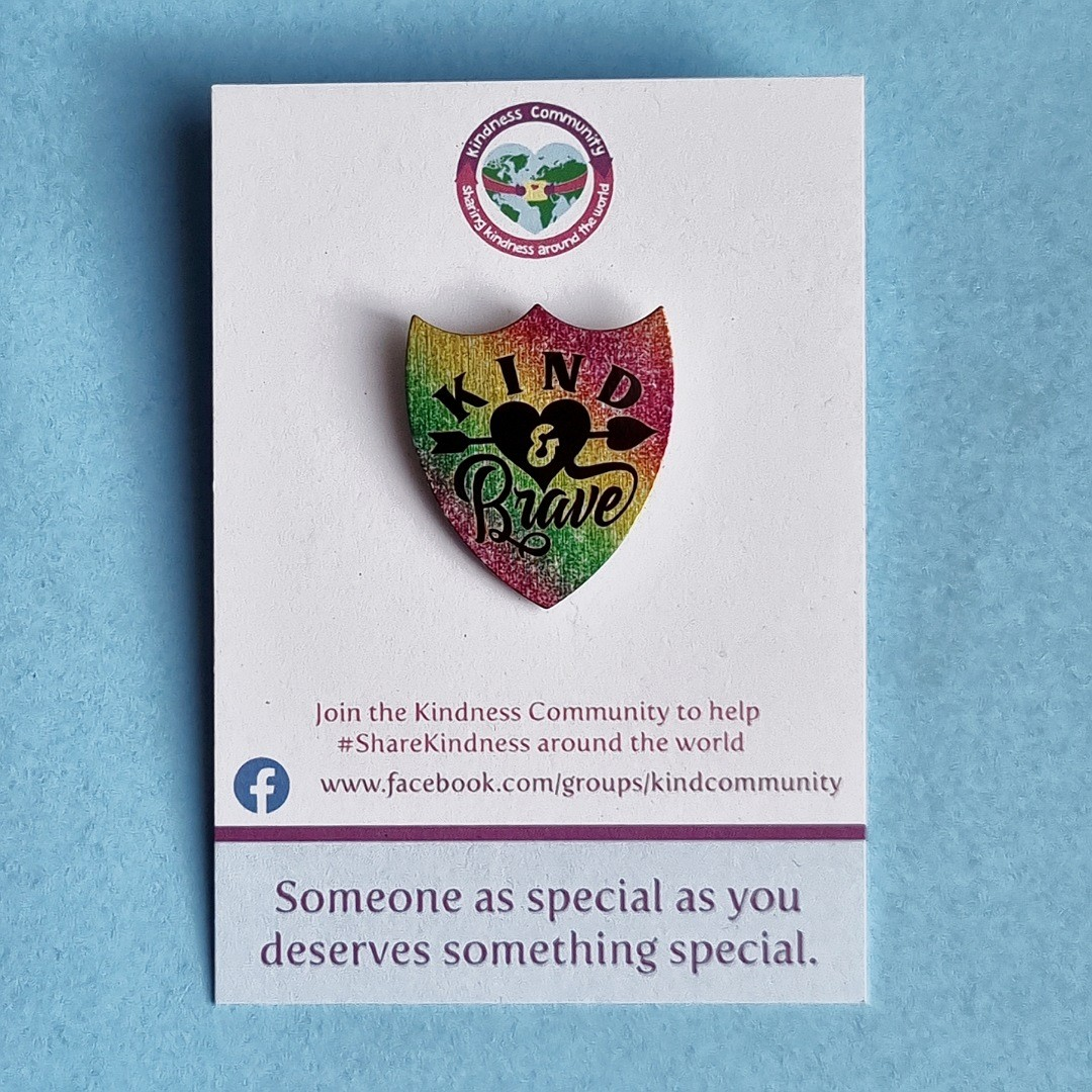 Kind and brave metal shield lapel pin badge. Fundraising for Kindness Community. Kind Shop