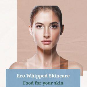 Eco Whipped Skincare